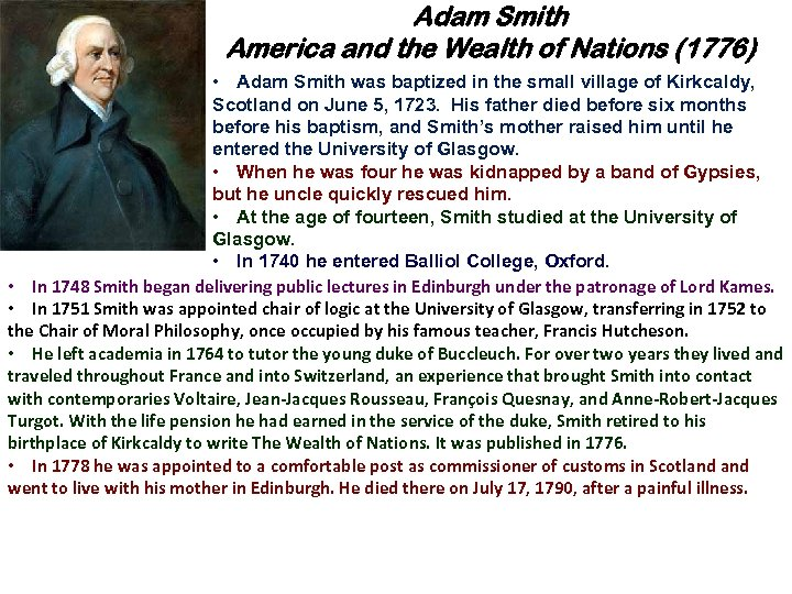 BACKGROUND: Adam Smith America and the Wealth of Nations (1776) • Adam Smith was