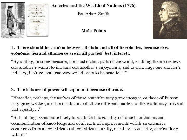 America and the Wealth of Nations (1776) By: Adam Smith Main Points 1. There