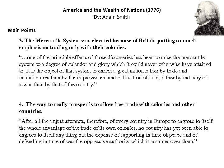 America and the Wealth of Nations (1776) By: Adam Smith Main Points 3. The