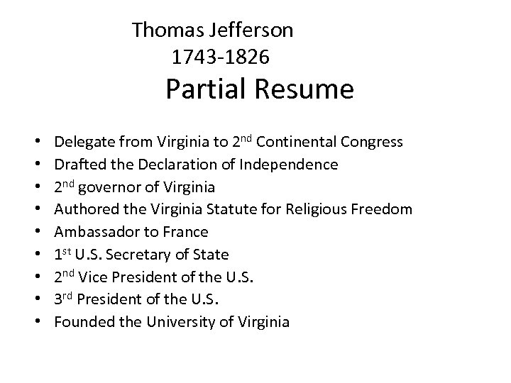 Thomas Jefferson 1743 -1826 Partial Resume • • • Delegate from Virginia to 2