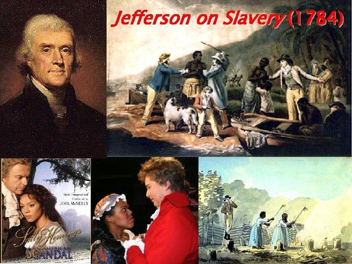 Jefferson on Slavery (1784)