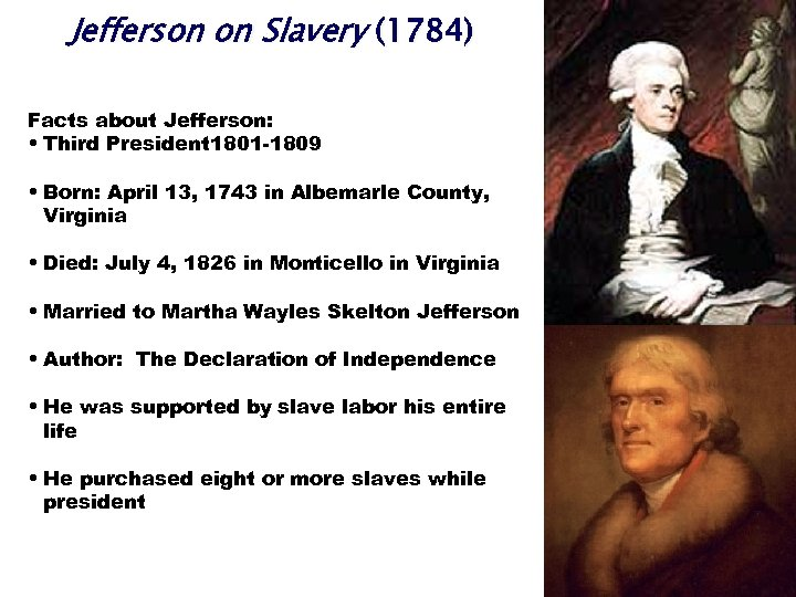 Jefferson on Slavery (1784) Facts about Jefferson: • Third President 1801 -1809 • Born: