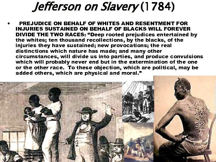 Jefferson on Slavery (1784) • PREJUDICE ON BEHALF OF WHITES AND RESENTMENT FOR INJURIES