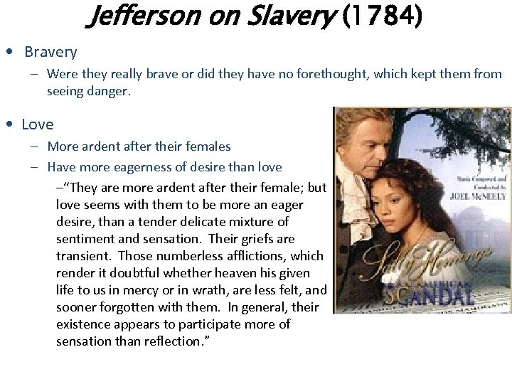 Jefferson on Slavery (1784) • Bravery – Were they really brave or did they