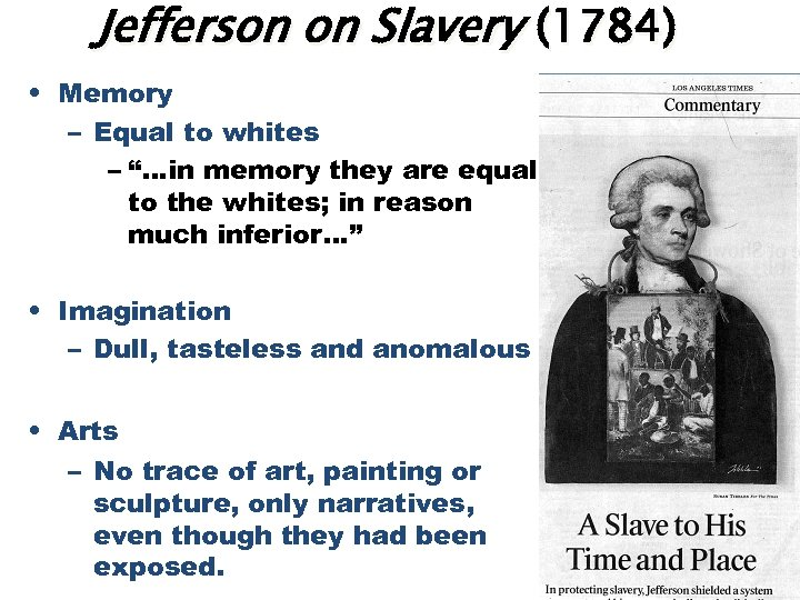 "Jefferson on Slavery (1784) • Memory – Equal to whites – ""…in memory they"