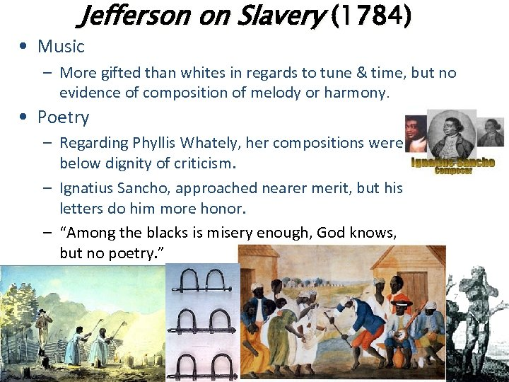 Jefferson on Slavery (1784) • Music – More gifted than whites in regards to