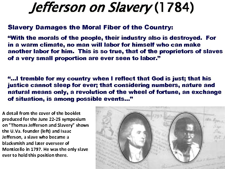 "Jefferson on Slavery (1784) Slavery Damages the Moral Fiber of the Country: ""With the"