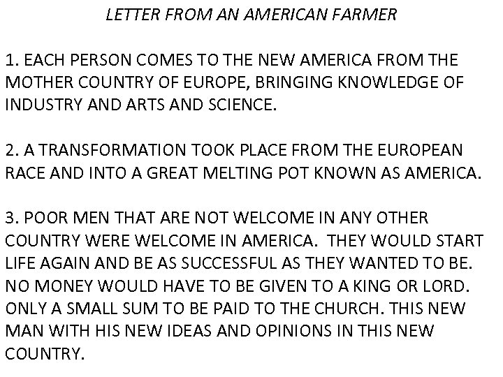 LETTER FROM AN AMERICAN FARMER 1. EACH PERSON COMES TO THE NEW AMERICA FROM