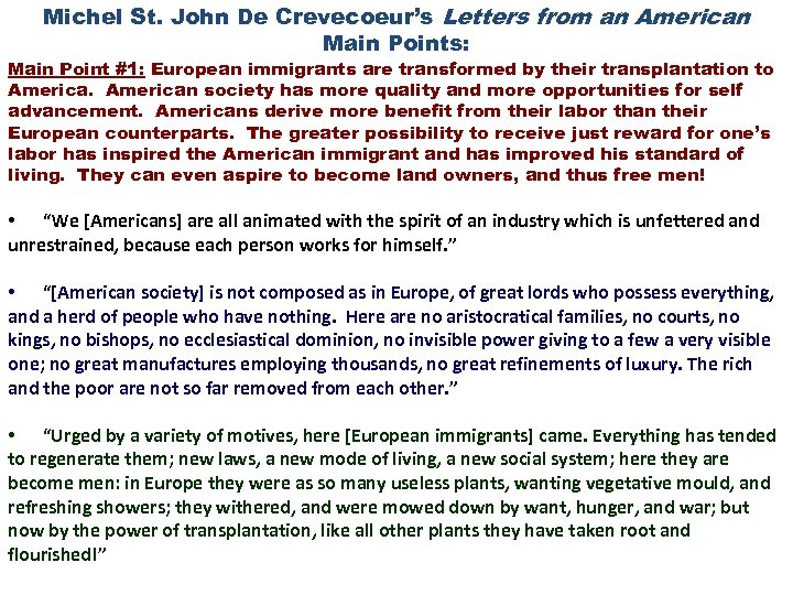 Michel St. John De Crevecoeur's Letters from an American Main Points: Main Point #1: