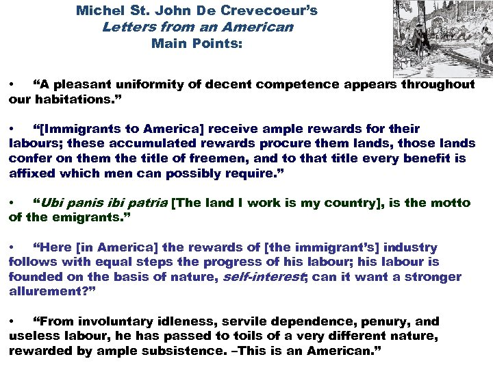 "Michel St. John De Crevecoeur's Letters from an American Main Points: • ""A pleasant"