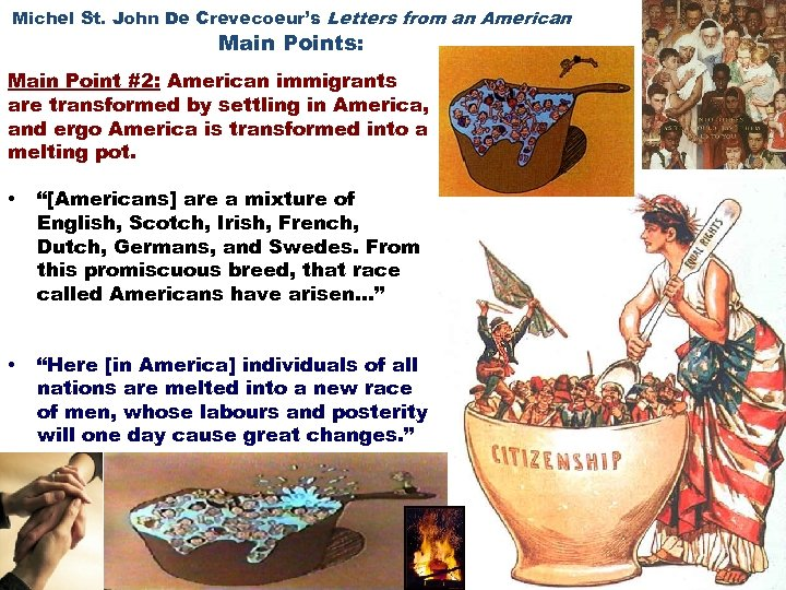 Michel St. John De Crevecoeur's Letters from an American Main Points: Main Point #2:
