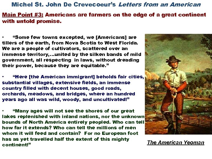 Michel St. John De Crevecoeur's Letters from an American Main Point #3: Americans are