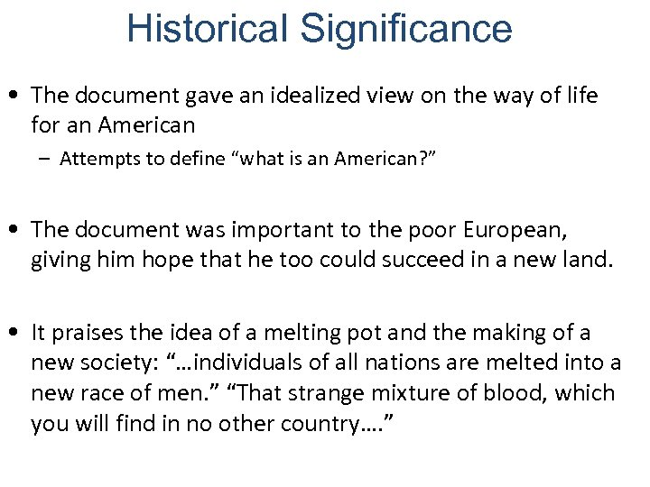 Historical Significance • The document gave an idealized view on the way of life
