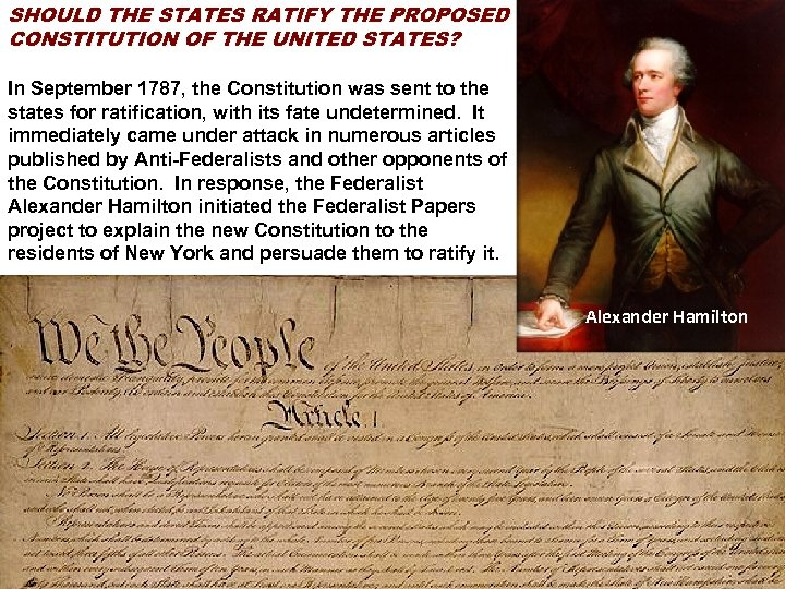 SHOULD THE STATES RATIFY THE PROPOSED CONSTITUTION OF THE UNITED STATES? In September 1787,