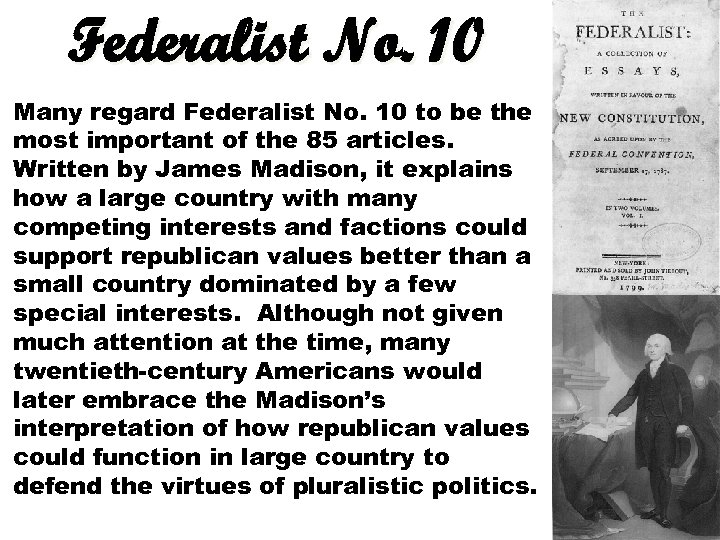 Federalist No. 10 Many regard Federalist No. 10 to be the most important of