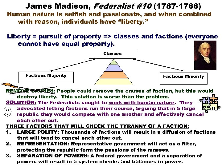 James Madison, Federalist #10 (1787 -1788) Human nature is selfish and passionate, and when