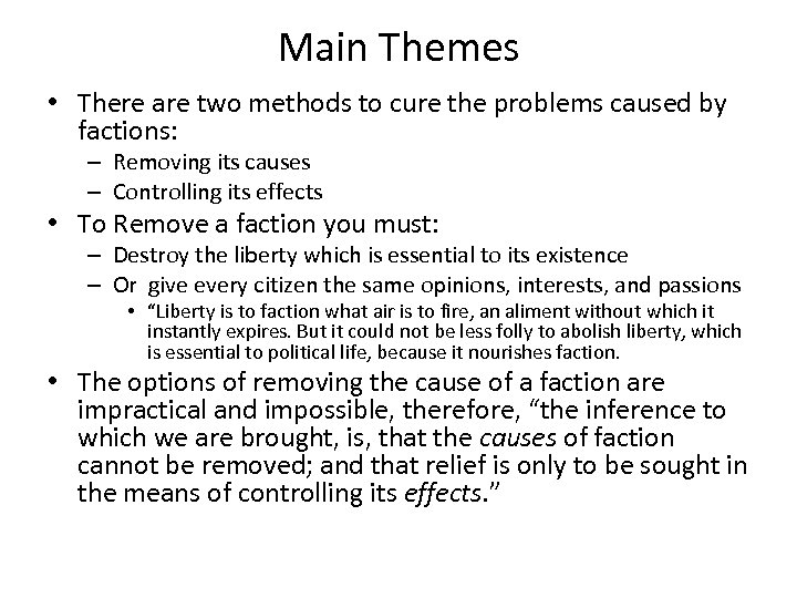 Main Themes • There are two methods to cure the problems caused by factions: