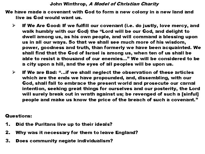 John Winthrop, A Model of Christian Charity We have made a covenant with God