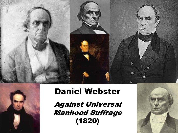 Daniel Webster Against Universal Manhood Suffrage (1820)