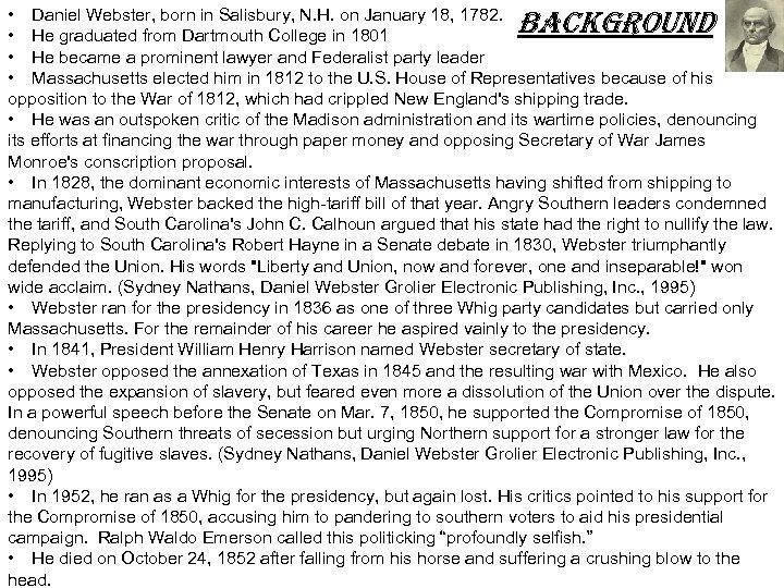 BACKGROUND • Daniel Webster, born in Salisbury, N. H. on January 18, 1782. •