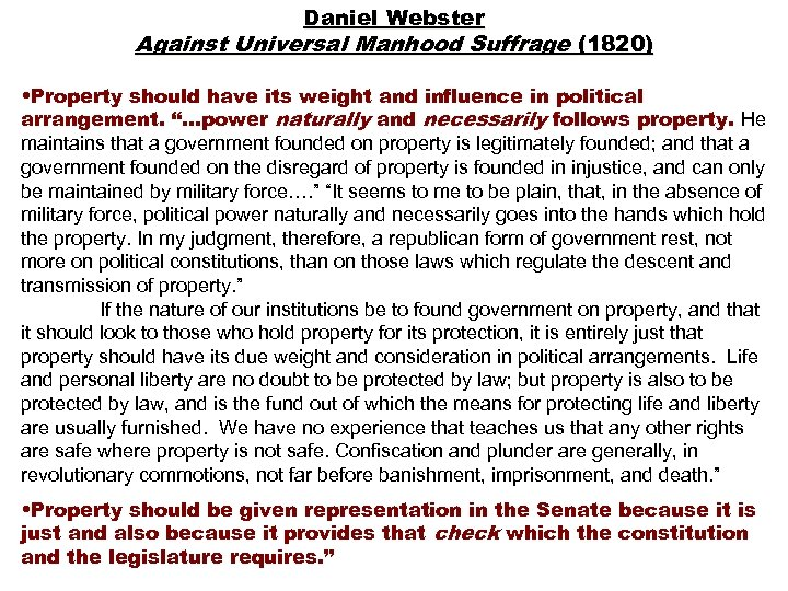 Daniel Webster Against Universal Manhood Suffrage (1820) • Property should have its weight and