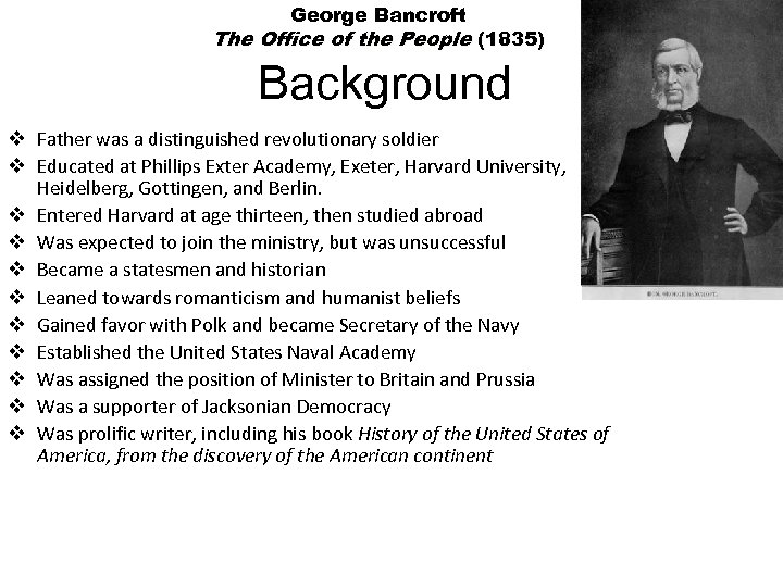 George Bancroft The Office of the People (1835) Background v Father was a distinguished