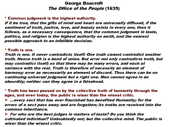 George Bancroft The Office of the People (1835) * Common judgment is the highest