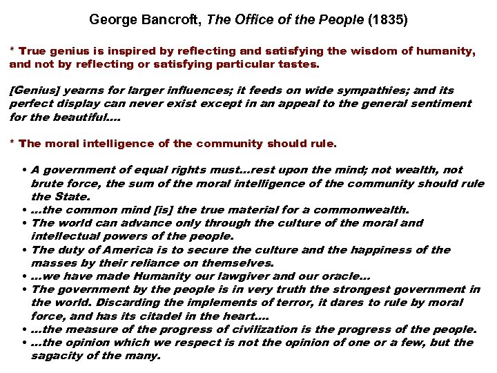 George Bancroft, The Office of the People (1835) * True genius is inspired by
