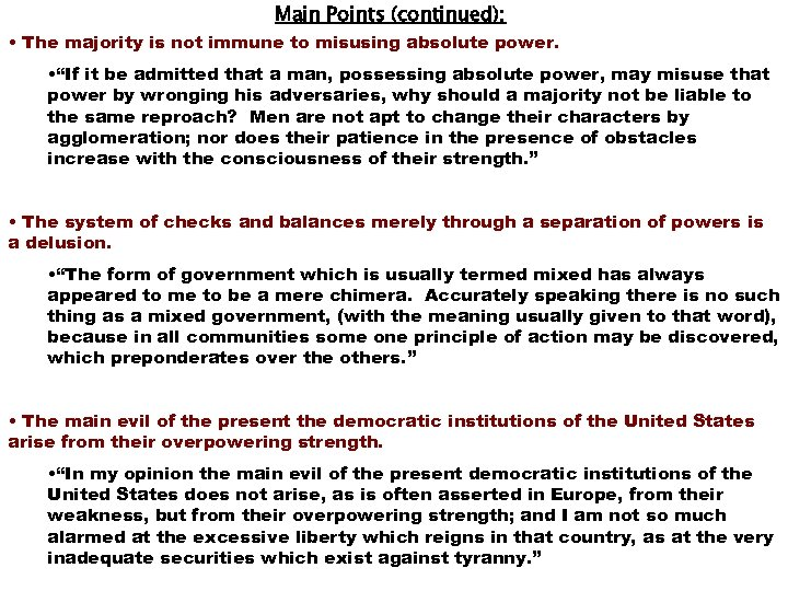 Main Points (continued): • The majority is not immune to misusing absolute power. •