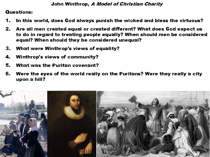 John Winthrop, A Model of Christian Charity Questions: 1. In this world, does God
