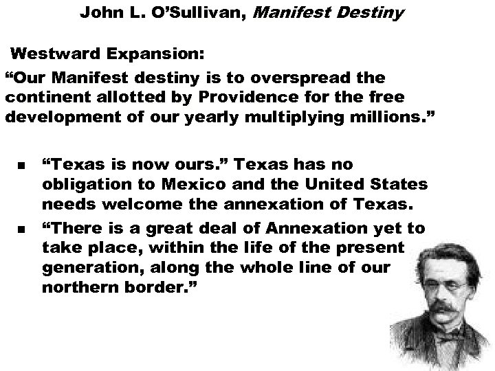 "John L. O'Sullivan, Manifest Destiny Westward Expansion: ""Our Manifest destiny is to overspread the"
