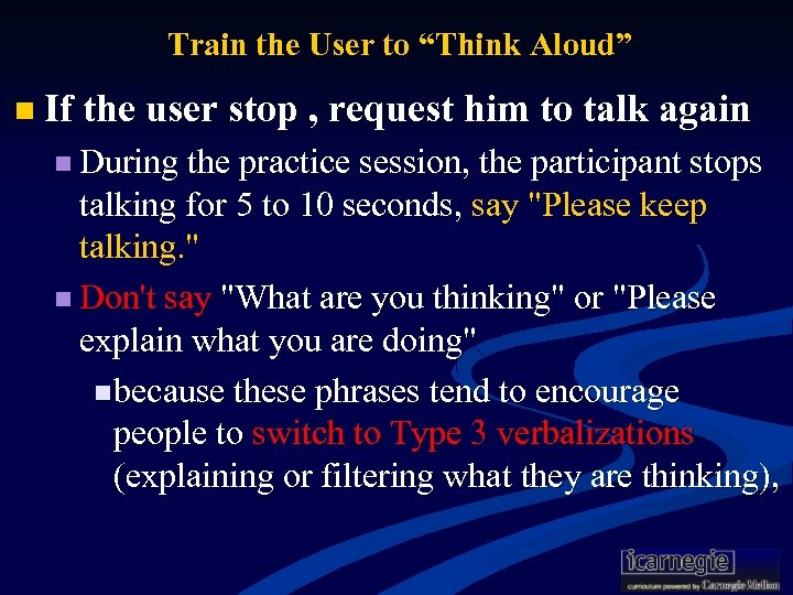 "Train the User to ""Think Aloud"" n If the user stop , request him"