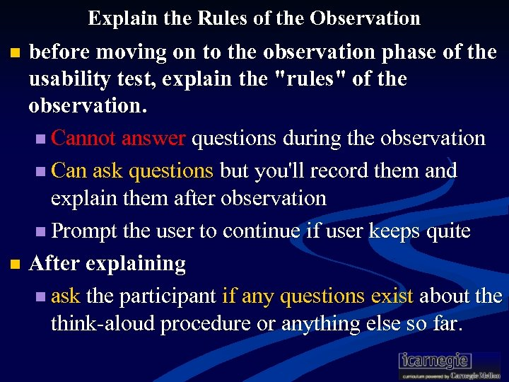 Explain the Rules of the Observation before moving on to the observation phase of