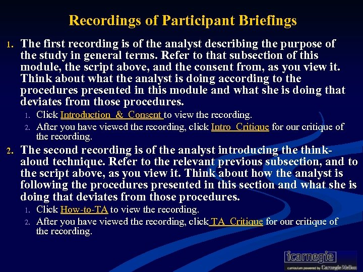Recordings of Participant Briefings 1. The first recording is of the analyst describing the