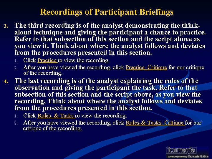 Recordings of Participant Briefings 3. The third recording is of the analyst demonstrating the