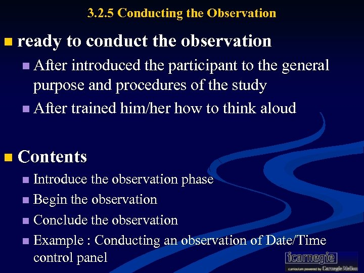 3. 2. 5 Conducting the Observation n ready to conduct the observation n After