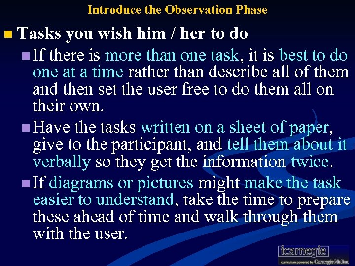 Introduce the Observation Phase n Tasks you wish him / her to do n