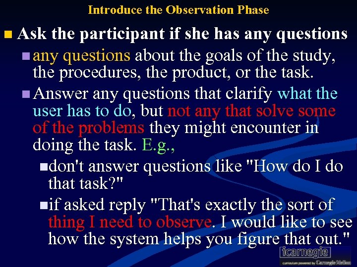 Introduce the Observation Phase n Ask the participant if she has any questions n