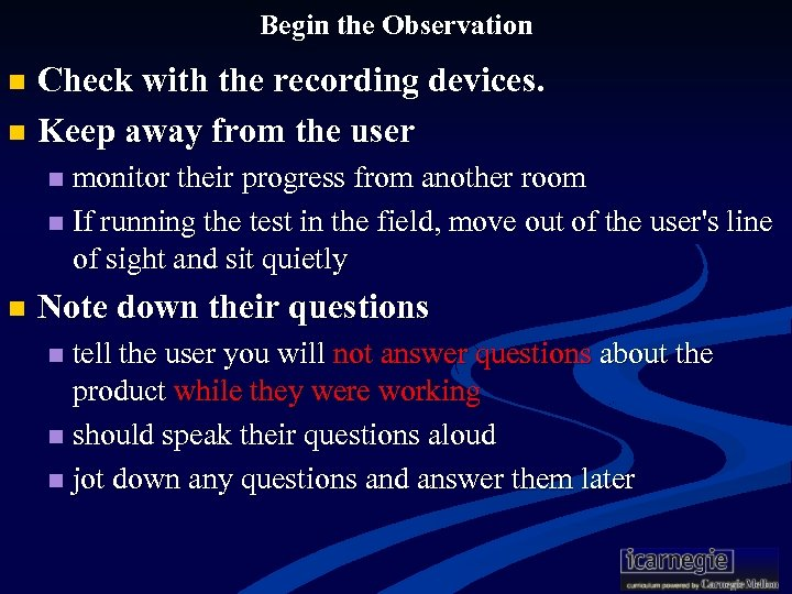 Begin the Observation Check with the recording devices. n Keep away from the user