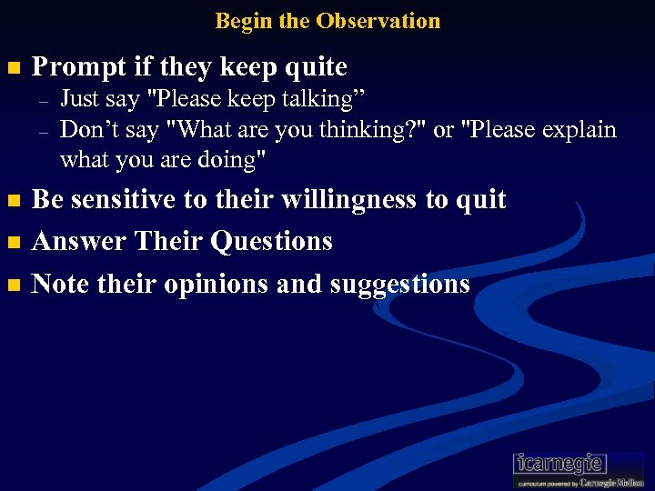 Begin the Observation n Prompt if they keep quite – – Just say