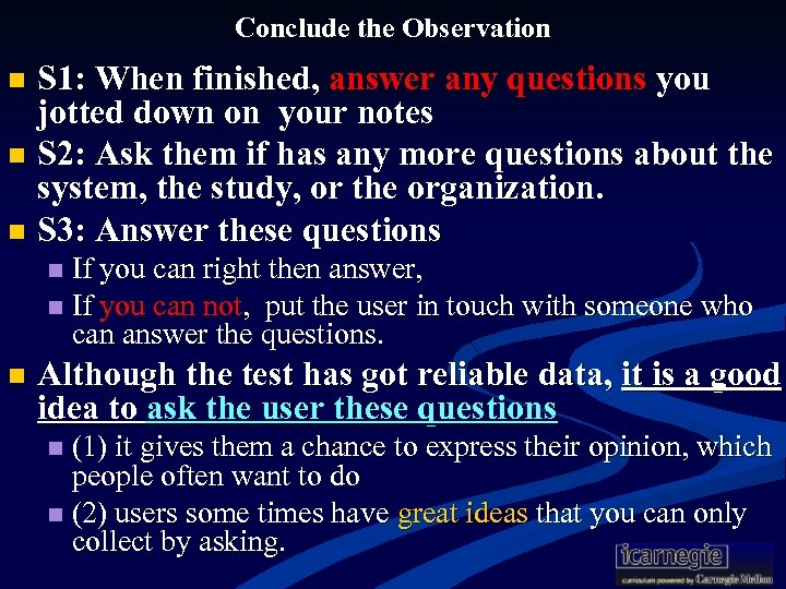 Conclude the Observation S 1: When finished, answer any questions you jotted down on