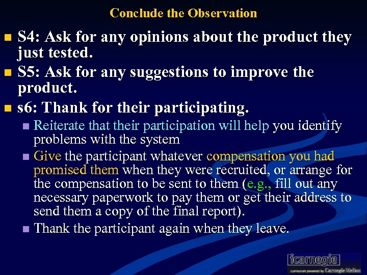 Conclude the Observation S 4: Ask for any opinions about the product they just