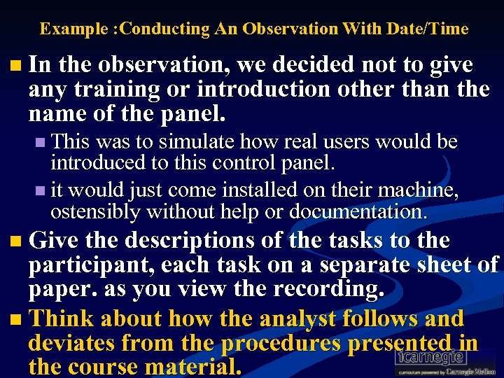 Example : Conducting An Observation With Date/Time n In the observation, we decided not