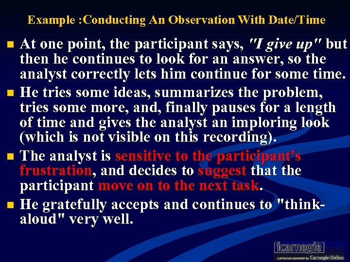 Example : Conducting An Observation With Date/Time At one point, the participant says,