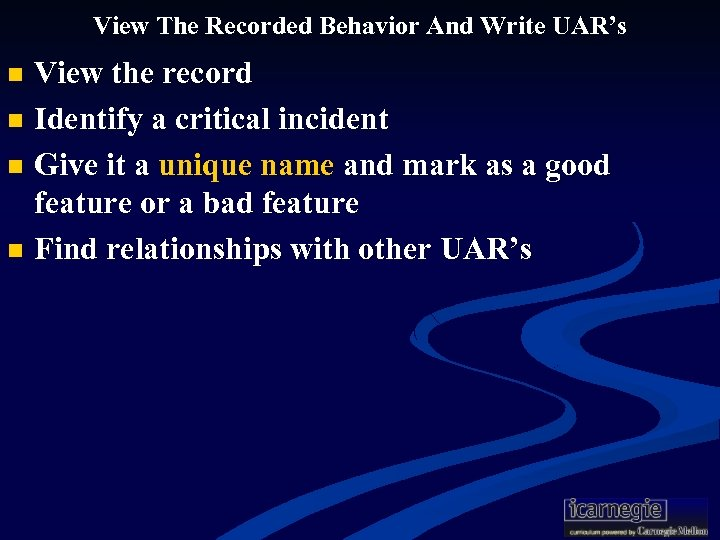 View The Recorded Behavior And Write UAR's View the record n Identify a critical