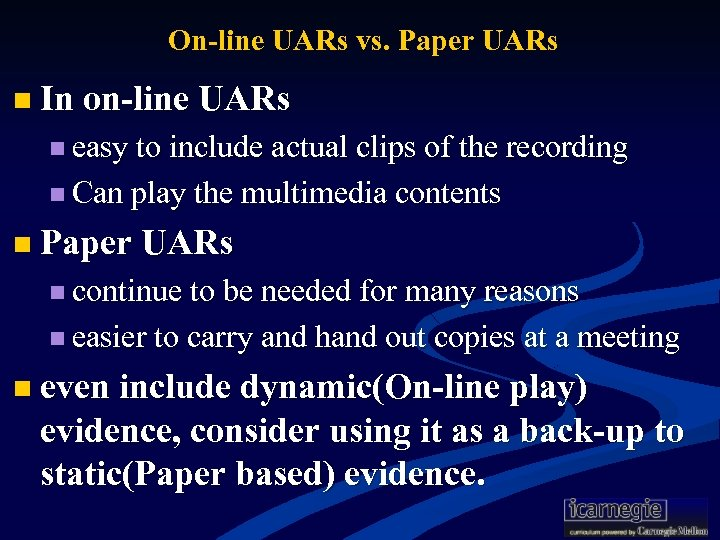 On-line UARs vs. Paper UARs n In on-line UARs n easy to include actual