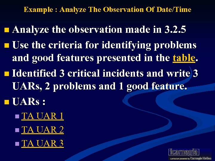 Example : Analyze The Observation Of Date/Time n Analyze the observation made in 3.