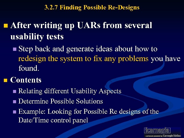 3. 2. 7 Finding Possible Re-Designs n After writing up UARs from several usability