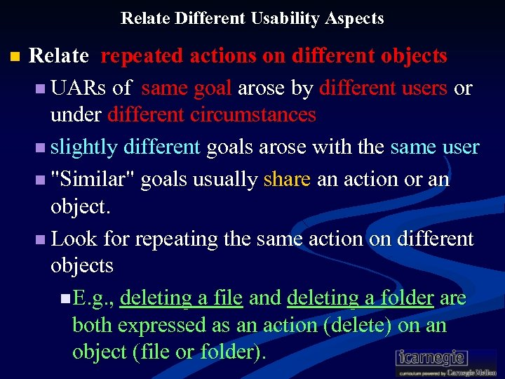 Relate Different Usability Aspects n Relate repeated actions on different objects n UARs of