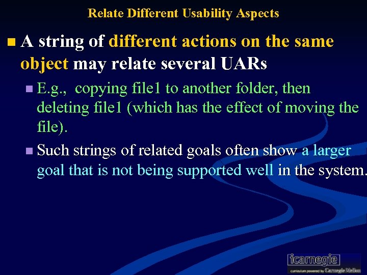 Relate Different Usability Aspects n A string of different actions on the same object